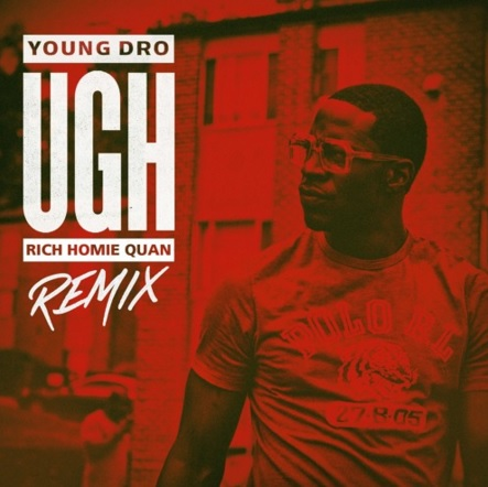 Young Dro Ft. Rich Homie Quan – Ugh Remix Instrumental
